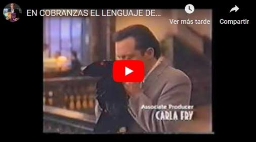 VIDEO:  EN COBRANZAS EL LENGUAJE DEL CUERPO DICE MUCHO